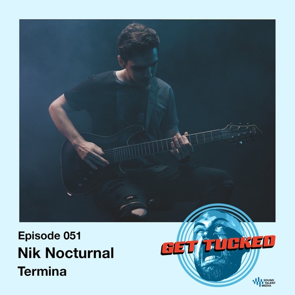Ep. 51 feat. Nik Nocturnal of Termina