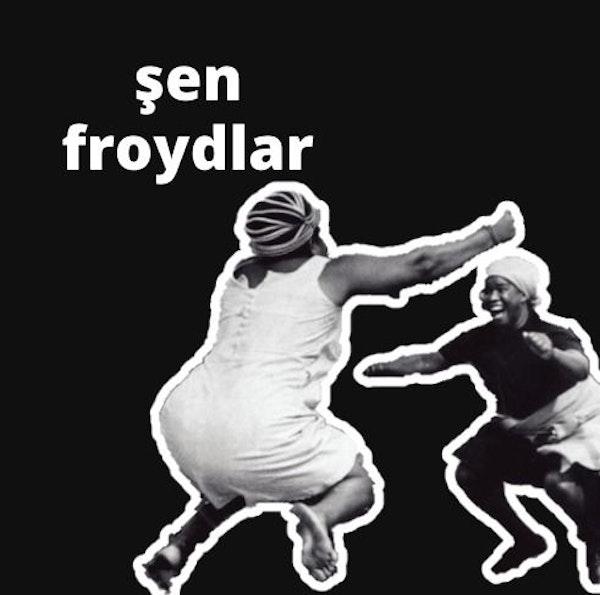 Bölüm 7: Şen Froydlar
