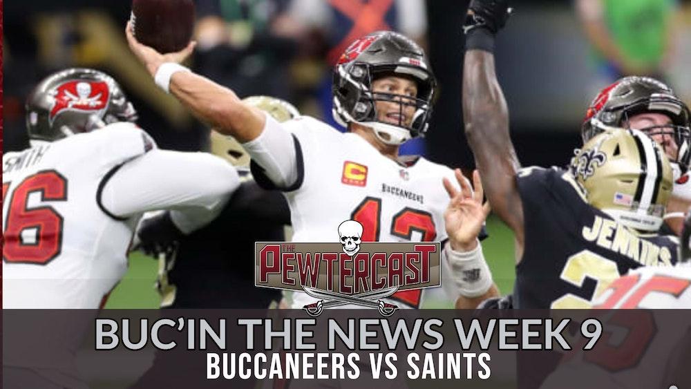 Buc'In the News - Week 9 Tampa Bay Buccaneers vs New Orleans Saints