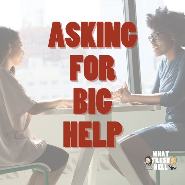 Asking For Big Help (And The Best Ways To Give It) Image