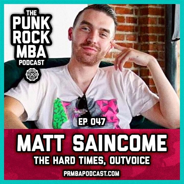Matt Saincome (The Hard Times, Outvoice)
