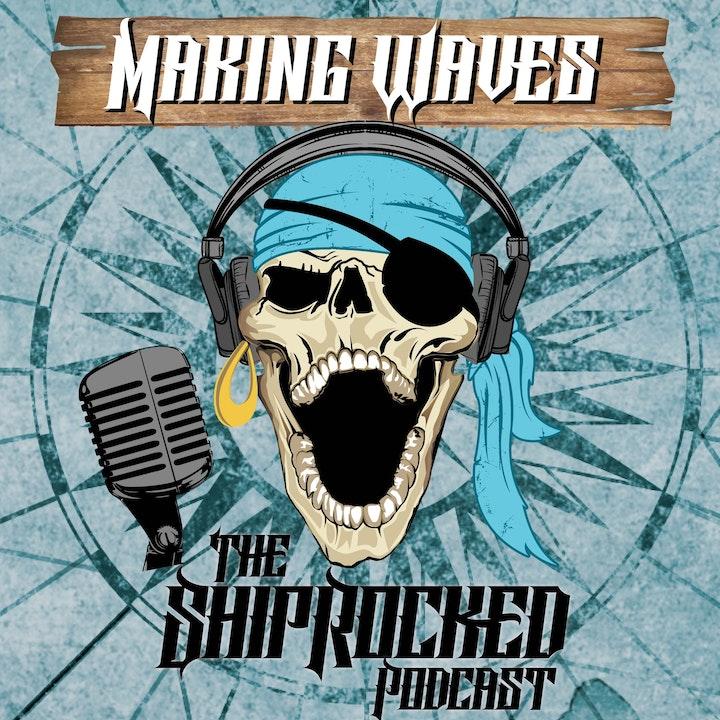 Making Waves, The ShipRocked Podcast