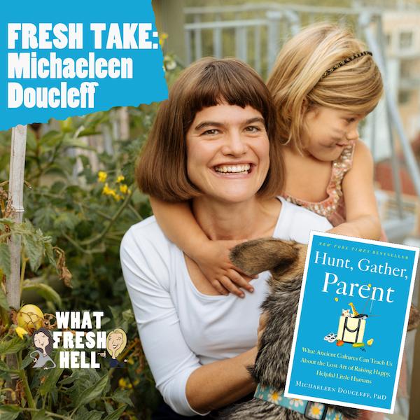 Fresh Take: Michaeleen Doucleff on Raising Happy, Helpful Little Humans Image