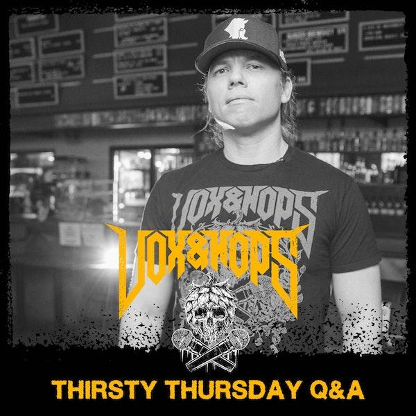 Thirsty Thursday Q&A