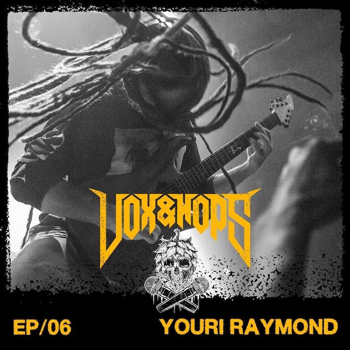 06- Youri Raymond (Ex-Cryptopsy & Unhuman)