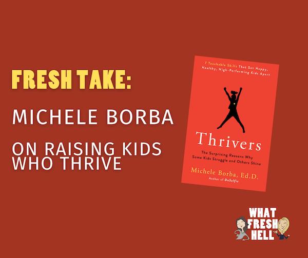 Fresh Take: Michele Borba on Kids Who Thrive Image