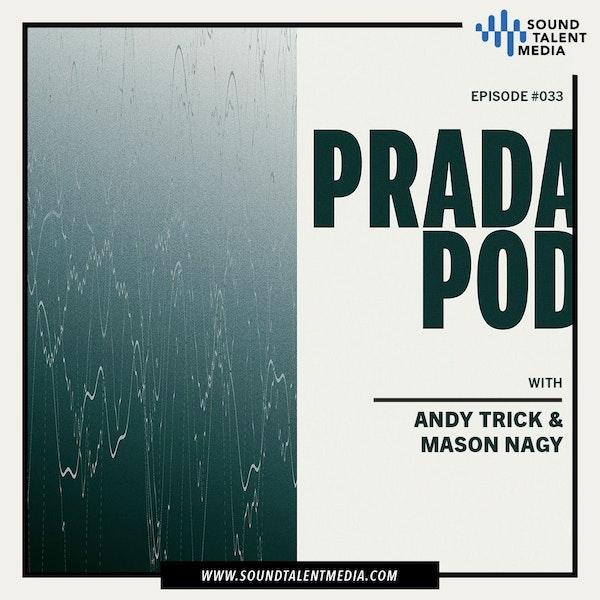 Ep. 33: Andy Trick & Mason Nagy