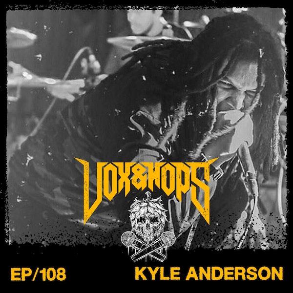 Kyle Anderson (Brand of Sacrifice & Earthshatter