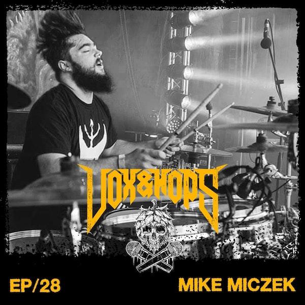 Mike Miczek (Broken Hope, The Atlas Moth & Powermad)
