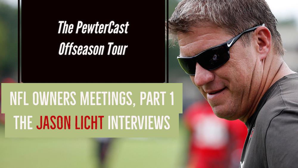 Offseason Tour Ep 11 - Owners Meetings, The Jason Licht Interviews