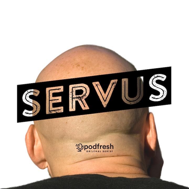 Servus #005 - Uraz Kaspar (Podfresh)