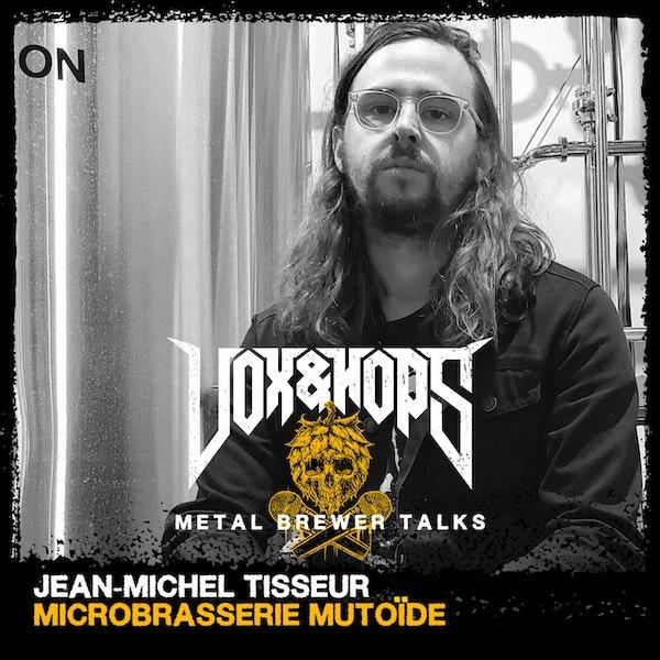 Jean-Michel Tisseur (Microbrasserie Mutoïde)