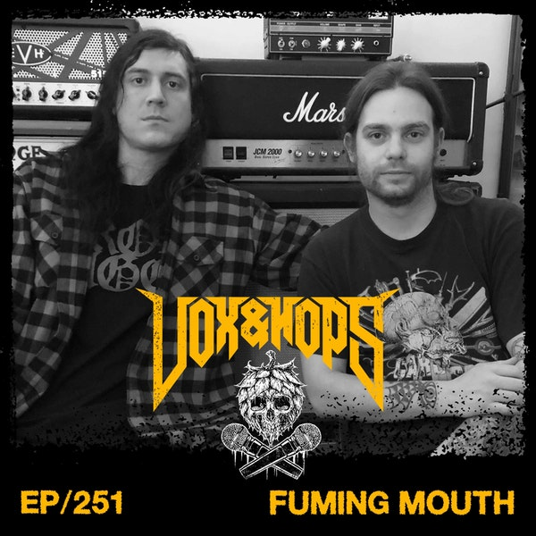 Grinding So F*cking Hard with Mark Whelan & Andrew Budwey of Fuming Mouth