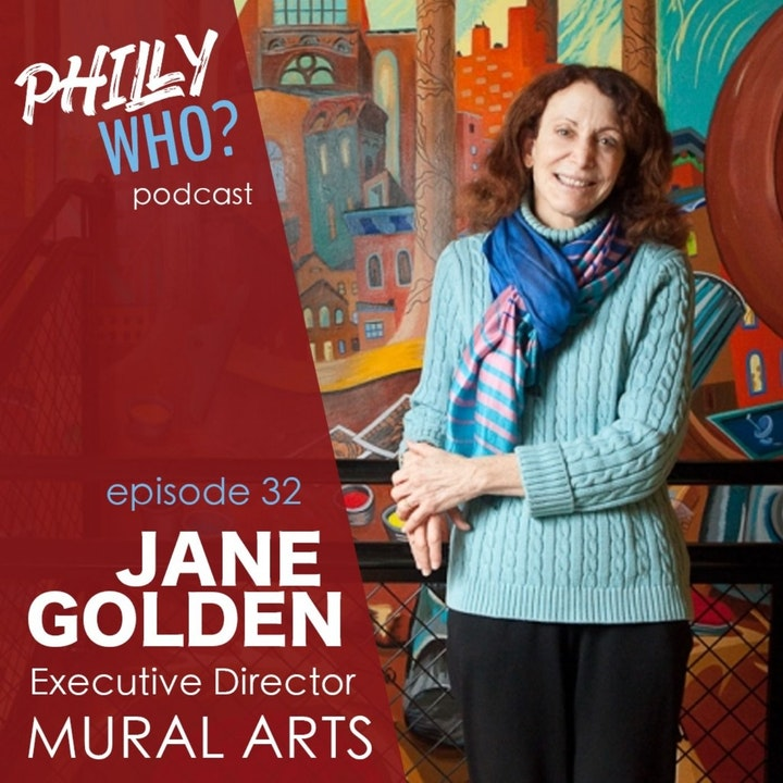 Jane Golden: Making Philly a Public Art Gallery through MuralArts