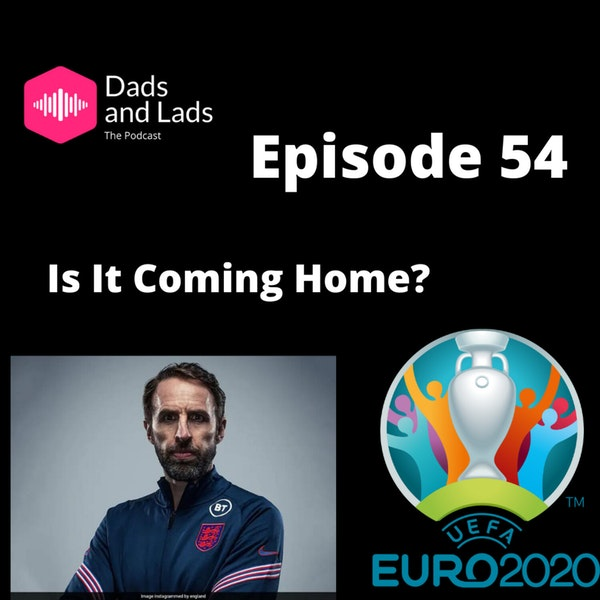 Episode 54 - Is It Coming Home? Image