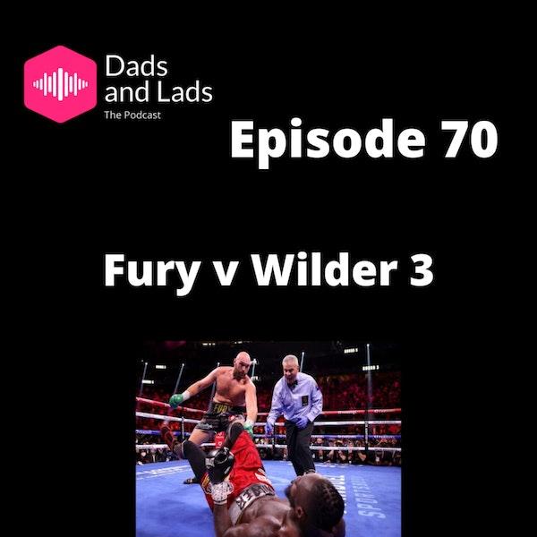 Episode 70 - Fury V Wilder 3 Image