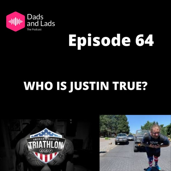 Episode 64 - Who is Justin True? Image