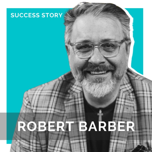 Robert Barber, Author of CEO for Life | Life Changing Skills That Transcend Any Job, Career or Business