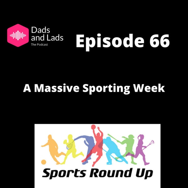 Episode 66 - A Massive Sporting Week Image
