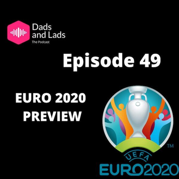 Episode 49 - Euro 2020 Preview Image