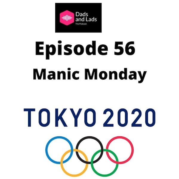 Episode 56 - Manic Monday Image