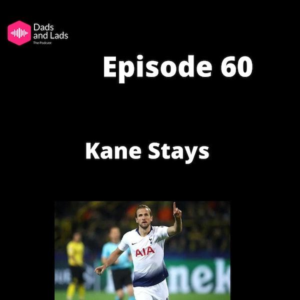 Episode 60 - Kane Stays Image