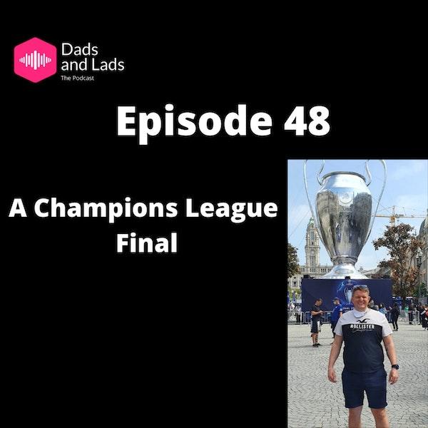 Episode 48 - A Champions League Final Image