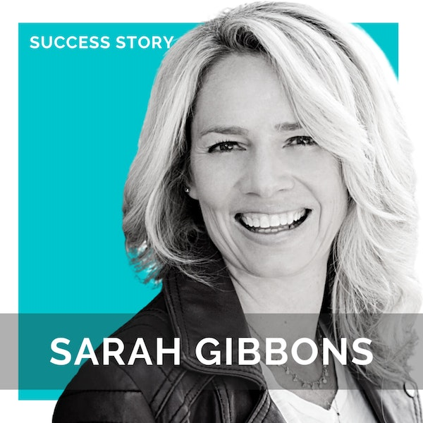 Find Fulfillment and Meaning in Your Career with Sarah Gibbons, Success Coach to Execs & Entrepreneurs