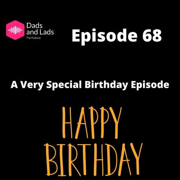 Episode 68 - A Very Special Birthday Episode Image