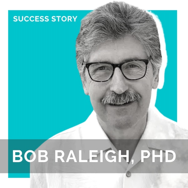 Bob Raleigh Ph.D., Founder of PathSight Predictive Science | The Search For 'Why' & Predicting Behaviour