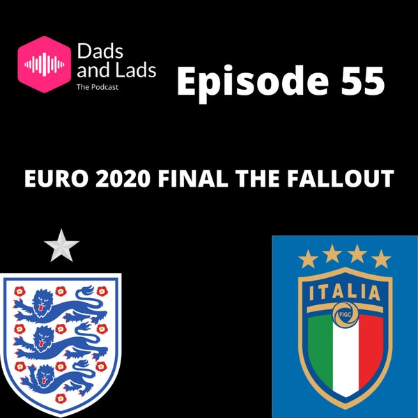 Episode 55 - Euro 2020 the  Final Fallout Image