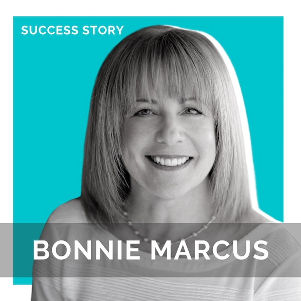 Bonnie Marcus, Author of Not Done Yet | Empowering Women of Any Age to Excel in Their Career