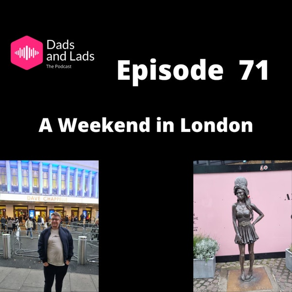 Episode 71 - A Weekend in London Image