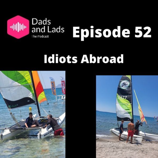 Episode 52 - Idiots Abroad Image