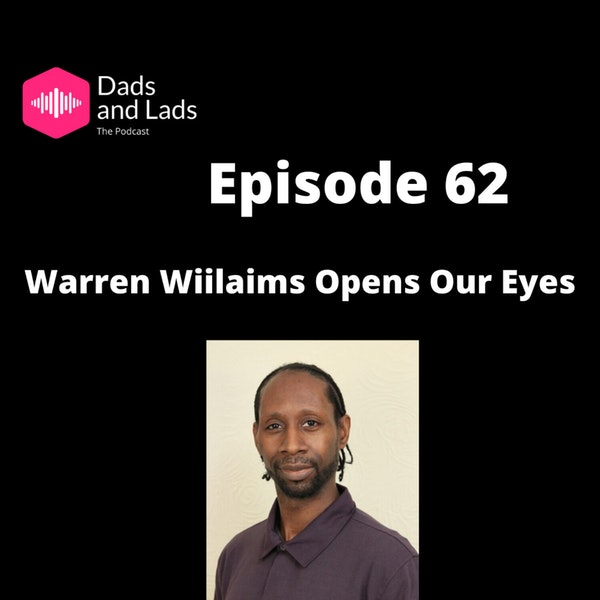Episode 62 - Warren Williams Opens Our Eyes Image