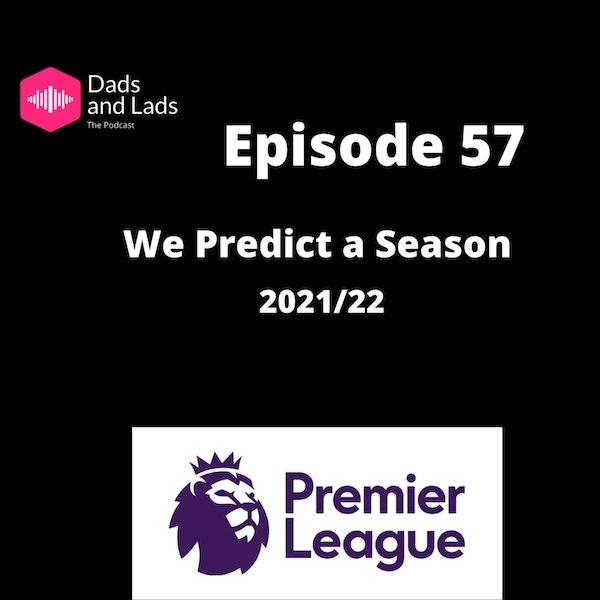 Episode 57 - We Predict a Season Image