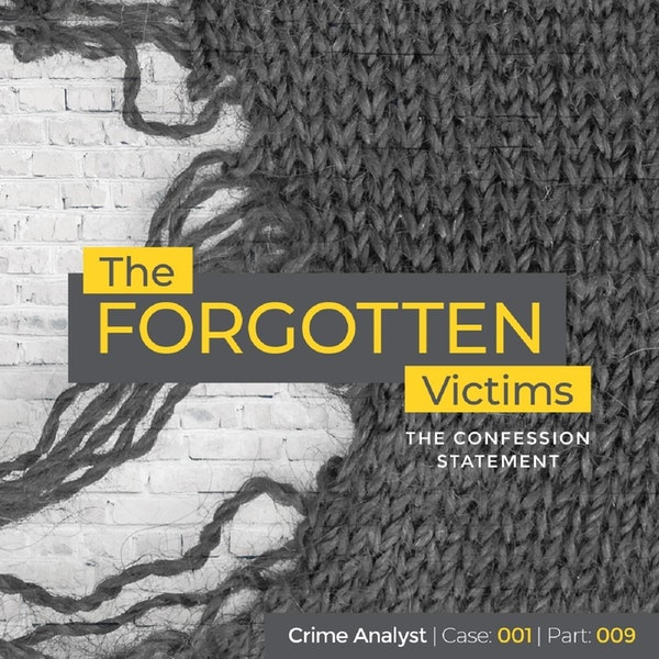 9: The Forgotten Victims | Part 09 | The Confession Statement Image