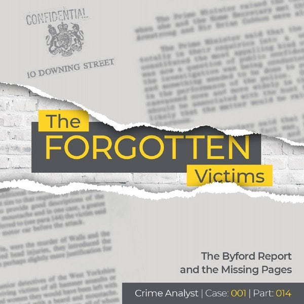 14: The Forgotten Victims | Part 14 | The Byford Report and the Missing Pages Image