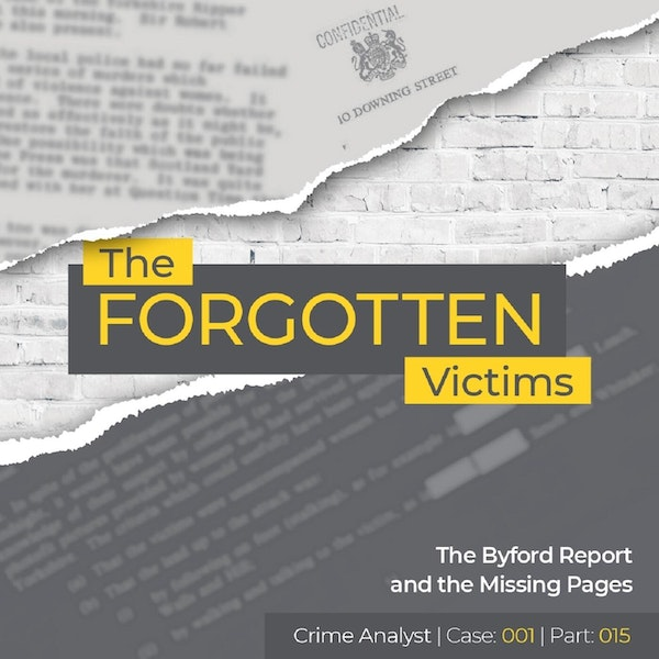 15: The Forgotten Victims | Part 15 | The Byford Report, the Missing Pages and Other Potentially Linked Offences Image