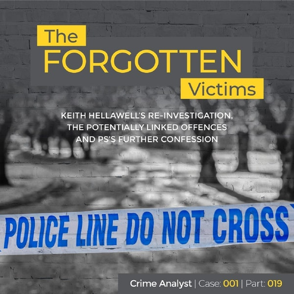 24: The Forgotten Victims | Part 19 | Keith Hellawell's Re-investigation, the Potentially Linked Offences and PS's Further Confession Image