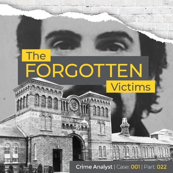 27: The Forgotten Victims | Part 22 | Psychological Autopsy and Profile of PS Ctd