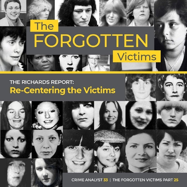 33: The Forgotten Victims   Part 25   The Richards Report: Re-Centering the Victims Image