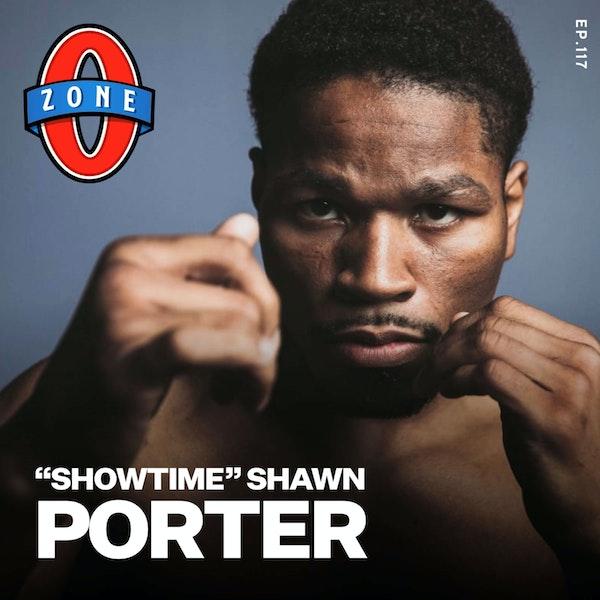 Ep 117: WBC Welterweight Champion Showtime Shawn Porter