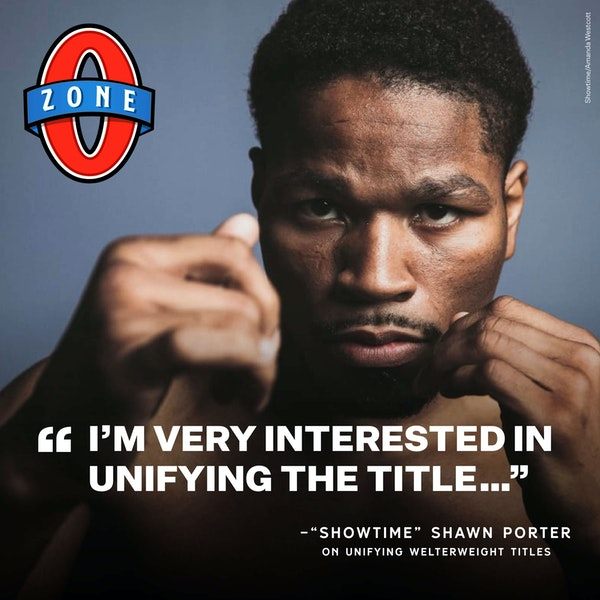 """Bonus: Would Shawn """"Showtime"""" Porter make a fight with Keith Thurman?"""