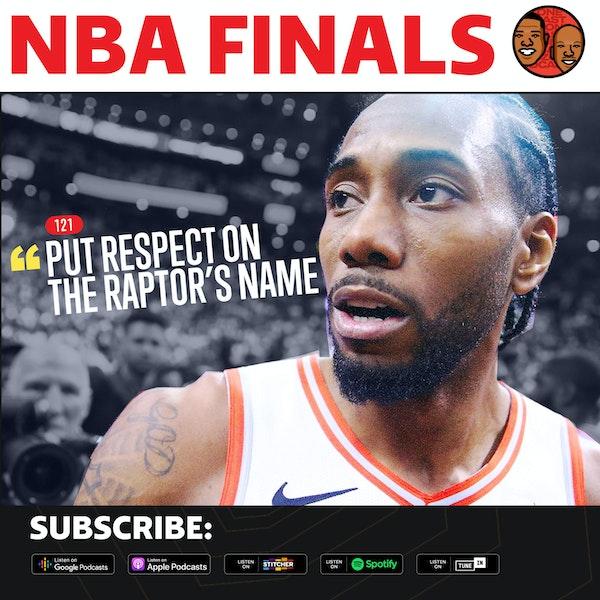 Ep 121: Put Respect On The Toronto Raptor's Name!