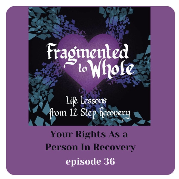 Your Rights As a Person in Recovery   Episode 36
