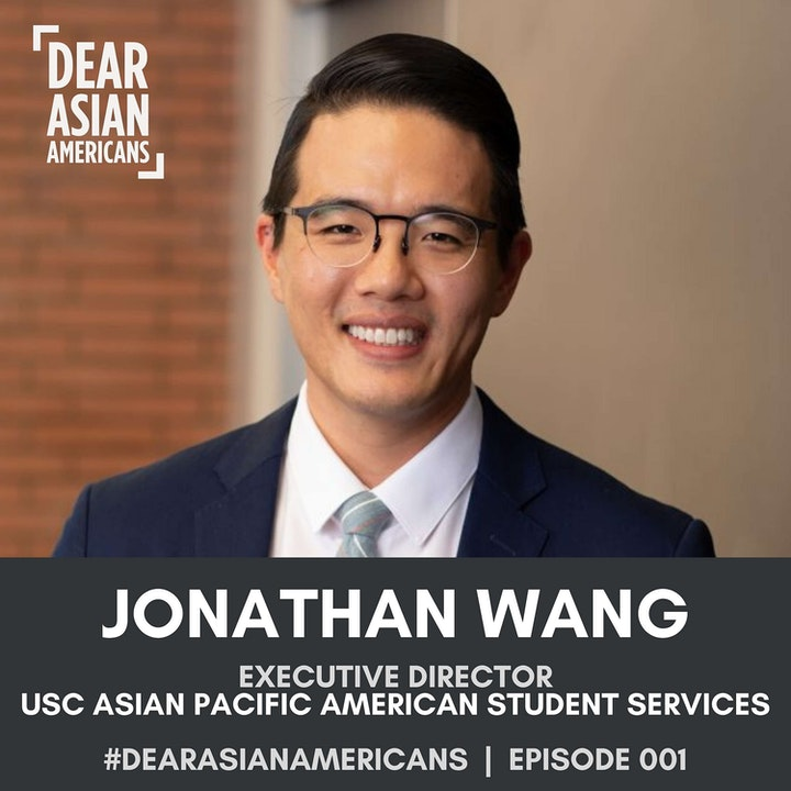 Episode image for 001 // Jonathan Wang // Executive Director - USC Asian Pacific American Student Services
