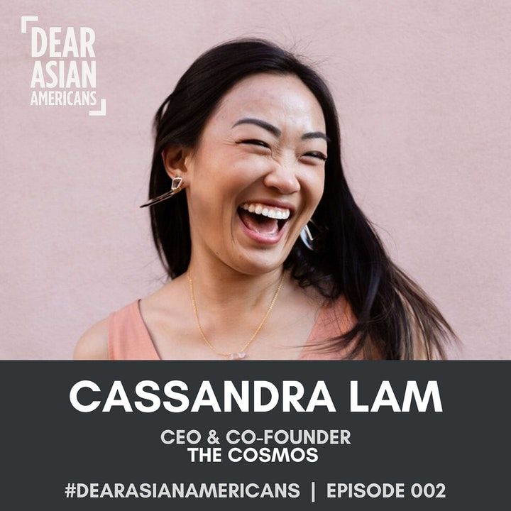 002 // Cassandra Lam // CEO & Co-Founder of The Cosmos