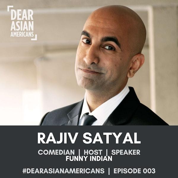 003 // Rajiv Satyal // Comedian, Host, Speaker aka Funny Indian