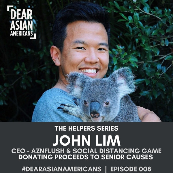 008 // John Lim // CEO - AZNFLUSH // The Helpers Series